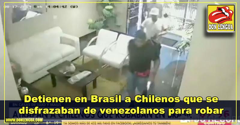Detienen en Brasil a Chilenos que se disfrazaban de venezolanos para robar