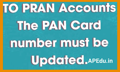To PRAN accounts, the PAN CARD Number must be updated.