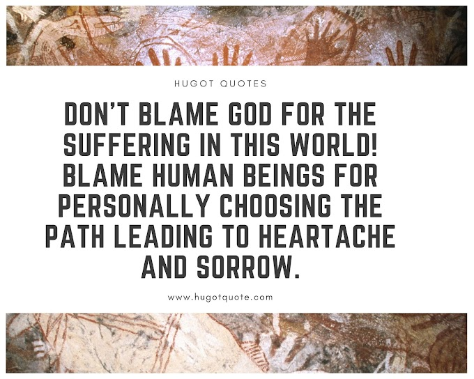 Quotes About God Don't Blame GOD.