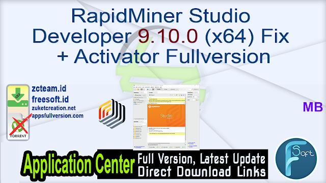 RapidMiner Studio Developer 9.10.0 (x64) Fix + Activator Fullversion