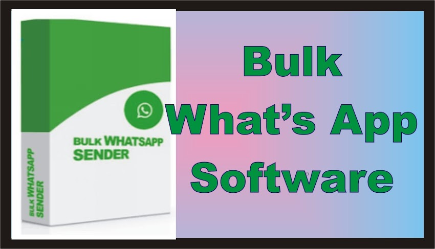 Bulk Whats App Sender Software