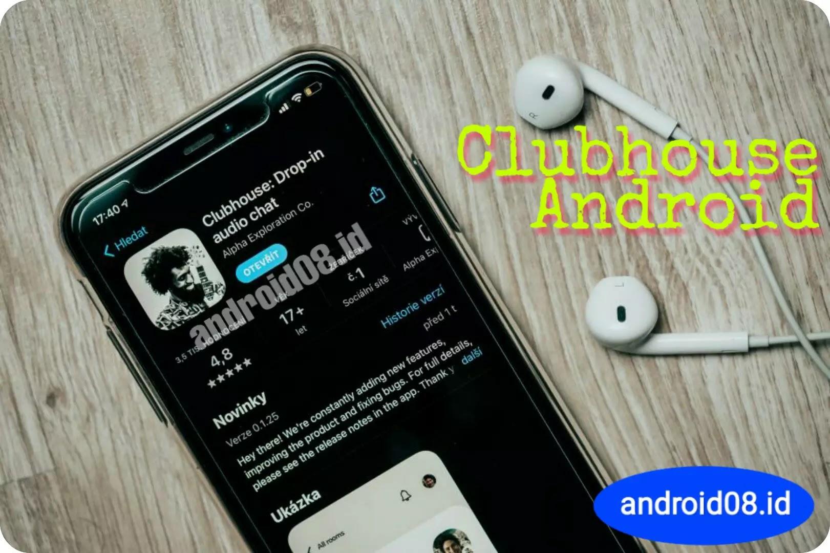 Clubhouse Android Sedang Digarap Kapan Rilis?