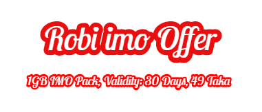 Robi IMO Pack 2019robi imo package,robi,robi internet offer,robi offer 2019,robi new imo offer 2019,robi imo pack,robi offer imo,robi imo data pack,imo pack,robi imo internet pack 2019,robi sim imo pack,gp free net 2019,robi mb