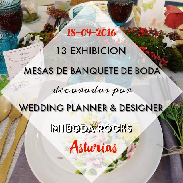 Exhibicion Mesas Banquete Boda decoradas por Wedding Planner Asturias Mi Boda Rocks Experience Oviedo