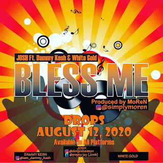[Music] Don josh Ft WhiteGold x dammy kesh - bless me