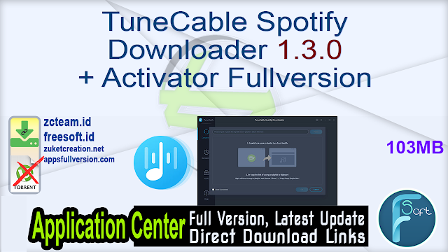 TuneCable Spotify Downloader 1.3.0 + Activator Fullversion