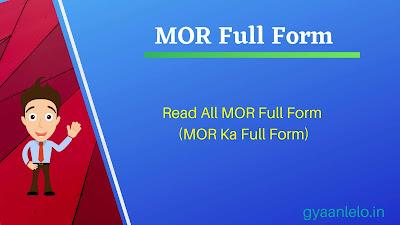 MOR Full Form
