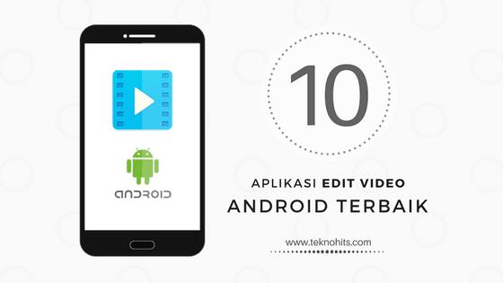 Aplikasi Edit Video Android Terbaik dan Gratis