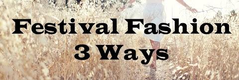 Festival Fashion 3 Ways