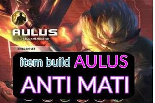 Anti Mati! Inilah Item Build Aulus Mobile Legends Tersakit dan Terkuat