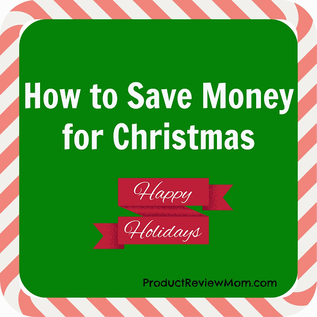 How to Save Money for Christmas- #HolidaySavings via www.productreviewmom.com