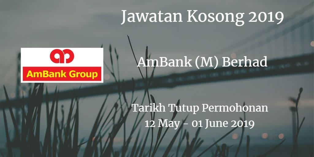 Jawatan Kosong AmBank (M) Berhad 12 May - 01 June 2019