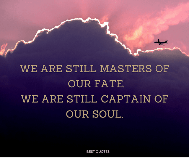 we are still masters of our fate we are still captain of our soul