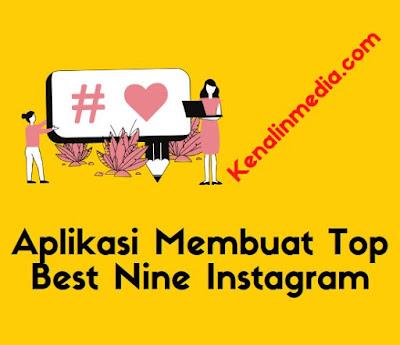 Rekomendasi Aplikasi Membuat Top Best Nine Instagrams