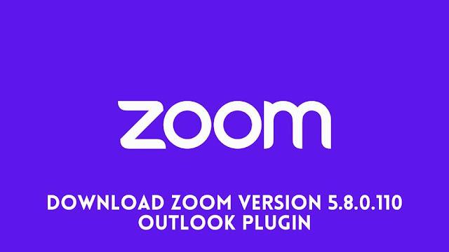 Download Zoom Version 5.8.0.110 Outlook Plugin