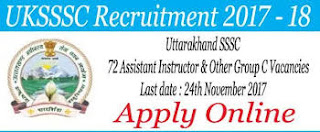 UKSSSC Recruitment 2017 - 72 Vacancies for Assistant Instructor