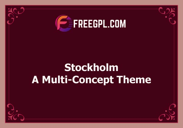 Stockholm - A Genuinely Multi-Concept Theme Nulled Download Free
