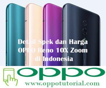 Detail Spek dan Harga OPPO Reno 10X Zoom di Indonesia
