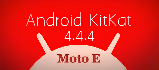 Flash Official Android 4.4.4 on Moto E [Stock ROM].