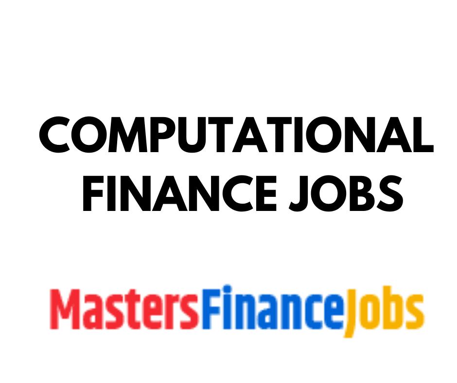 Computational Finance Jobs, Masters Finance Jobs, Masters in Finance Jobs