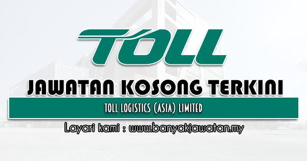 Jawatan Kosong 2021 di Toll Logistics (Asia) Limited