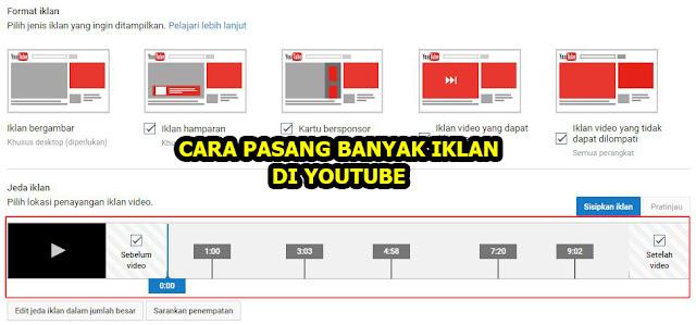 cara menambah banyak iklan di youtube