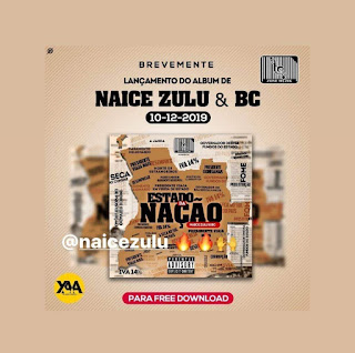 Naice Zulu & BC - Estado da Nação (Álbum) [DOWNLOAD