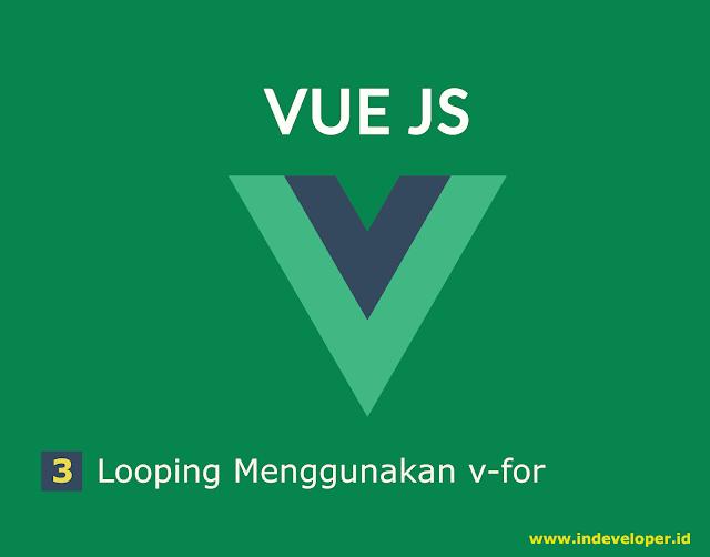 Tutorial Vue Js bahasa indonesia - Cara Melakukan Perulangan Menggunakan V-FOR