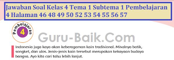 Kunci Jawaban Soal Tema 1 Kelas 4 Halaman 46 48 49 50 52 53 54 55 56 57