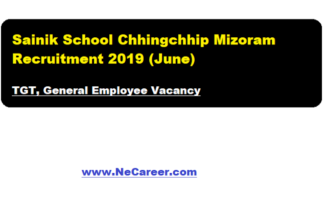 Sainik School Chhingchhip Mizoram Recruitment 2019 (June)