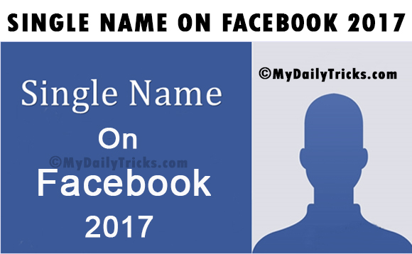 How To Make Single Name On Facebook 2017