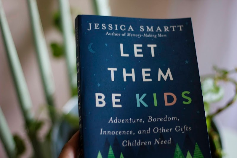 { Let them be kids by Jessica Smartt - TLC Book Tour }