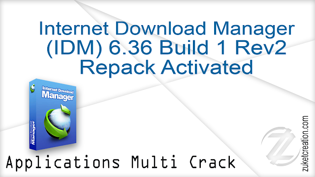 Internet Download Manager (IDM) 6.36 Build 1 Rev2 Repack Activated
