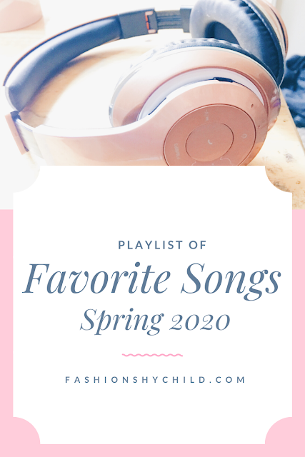 Playlist Of Favorite Songs {Spring 2020}