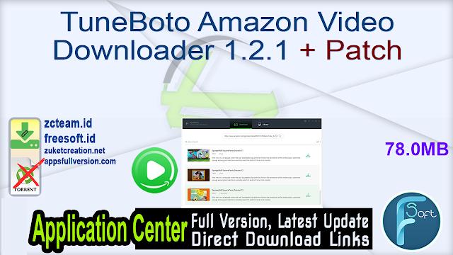 TuneBoto Amazon Video Downloader 1.2.1 + Patch_ ZcTeam.id