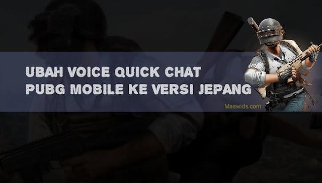 cara ubah voice quick chat pubg mobile ke versi bahasa jepang (loli)
