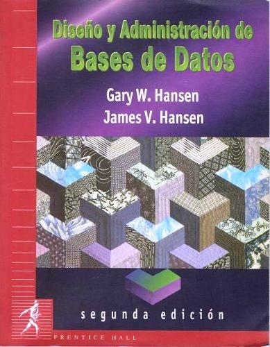 Diseño y administración de bases de datos – Gary W. Hansen y James W. Hasen