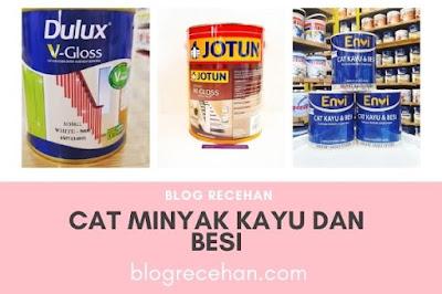 Cat Minyak Kayu Dan Besi