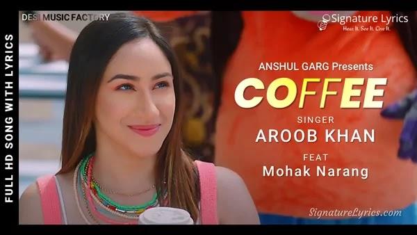 Coffee Lyrics - Aroob Khan   Mohak Narang   Punjabi Love Song