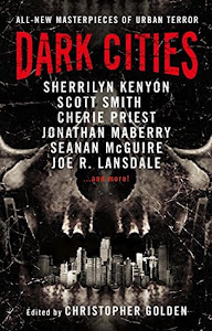Dark Cities edited by Christopher Golden