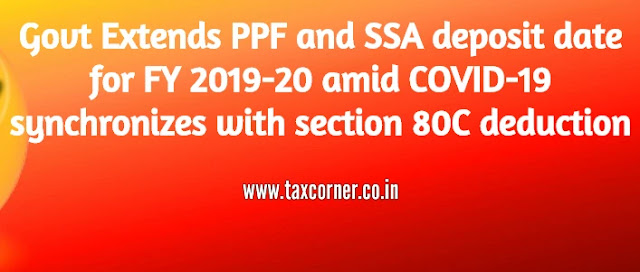 govt-extends-ppf-and-ssa-deposit-date-for-fy-2019-20-amid-covid-19-synchronizes-with-section-80c-deduction