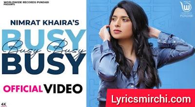 Busy Busy बिज़ी बिज़ी Song Lyrics | Nimrat Khaira | Latest Punjabi Song 2020