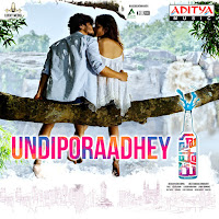 undiporaadhey Song Download