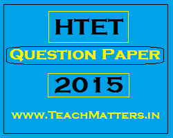 image : HTET Question Papers 2015 @ TeachMatters