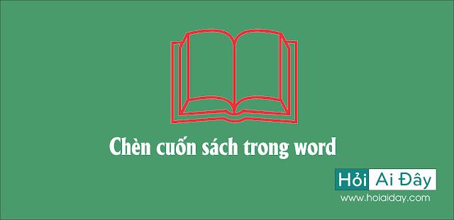 Cách chèn cuốn sách trong Microsoft word 2013