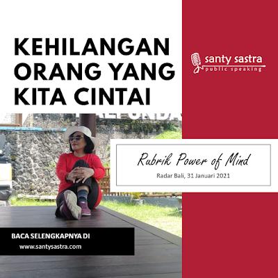 Kehilangan Orang yang Kita Cintai Slide34- Radar Bali Jawa Pos - Santy Sastra Public Speaking - Rubrik The Power of Mind