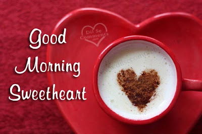 Good Morning Quotes For Friends: good morning sweetheart