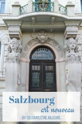 Promenade art nouveau dans Salzbourg (Autriche), avec les principaux bâtiments jugendstil de la ville