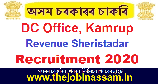 Deputy Commissioner, Kamrup Recruiment 2020: Revenue Sheristadar [01 Post]