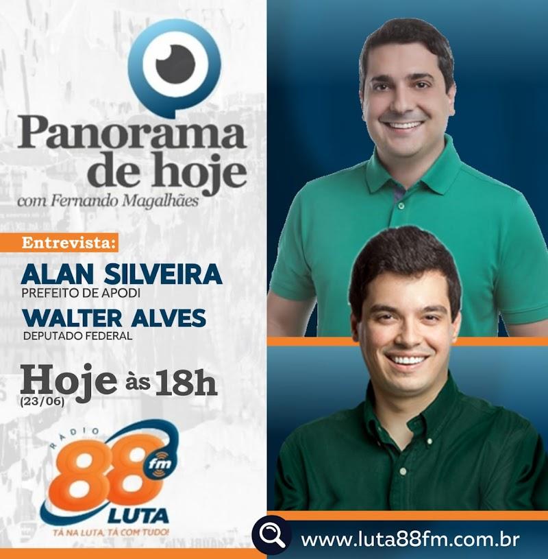 Nesta quarta-feira (23), o Prefeito Alan Silveira e o Deputado Federal Walter Alves concedem entrevista ao programa Panorama de Hoje com Fernando Magalhães, na 88 FM.
